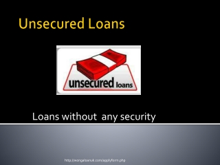 Wonga Loan UK explains Basics of Unsecured loans