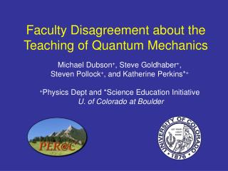 Faculty Disagreement about the Teaching of Quantum Mechanics