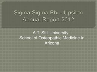 Sigma Sigma Phi - Upsilon Annual Report 2012