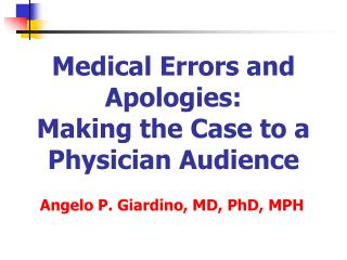 Medical Errors and Apologies:   Making the Case to a Physician Audience