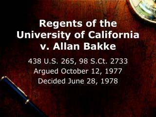 Regents of the  University of California  v. Allan Bakke