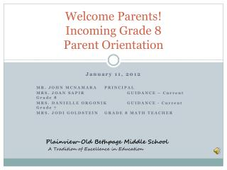 Welcome Parents Incoming Grade 8 Parent Orientation