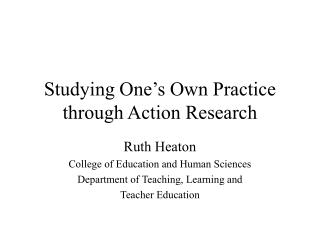 Studying One s Own Practice through Action Research