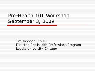Pre-Health 101 Workshop September 3, 2009