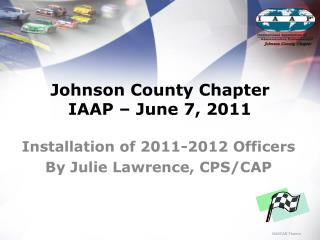 Johnson County Chapter  IAAP   June 7, 2011