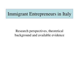 Immigrant Entrepreneurs in Italy