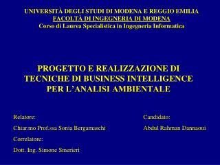 UNIVERSIT  DEGLI STUDI DI MODENA E REGGIO EMILIA FACOLT  DI INGEGNERIA DI MODENA Corso di Laurea Specialistica in Ingegn