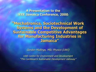A Presentation to the  IEEE Jamaica Conference, 2000:
