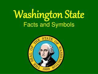 Washington State  Facts and Symbols