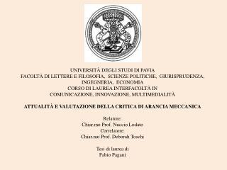 UNIVERSIT  DEGLI STUDI DI PAVIA FACOLT  DI LETTERE E FILOSOFIA,  SCIENZE POLITICHE,  GIURISPRUDENZA,  INGEGNERIA,  ECONO