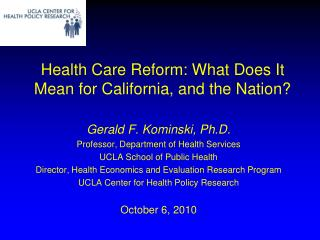 Health Care Reform: What Does It Mean for California, and the Nation