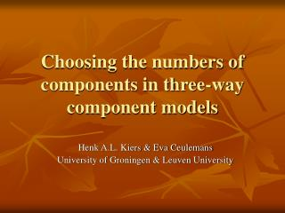 Choosing the numbers of components in three-way component models
