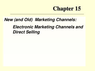 New and Old  Marketing Channels: