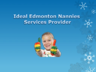Ideal Edmonton nannies Services