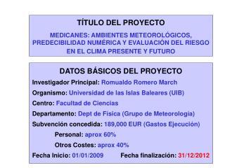 T TULO DEL PROYECTO  MEDICANES: AMBIENTES METEOROL GICOS, PREDECIBILIDAD NUM RICA Y EVALUACI N DEL RIESGO EN EL CLIMA PR