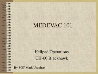 MEDEVAC 101