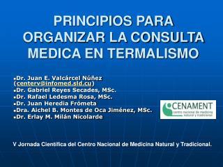 PRINCIPIOS PARA ORGANIZAR LA CONSULTA MEDICA EN TERMALISMO