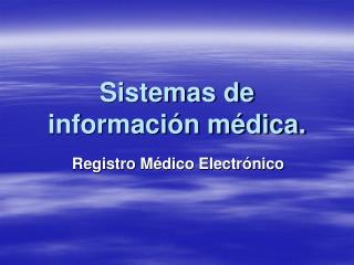Sistemas de informaci n m dica.