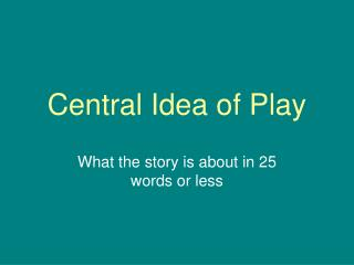 Central Idea of Play