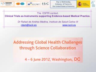 The  ESFRI context. Clinical Trials as Instruments supporting Evidence-based Medical Practice.   Dr Rafael de Andres Med