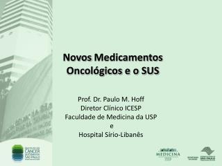 Novos Medicamentos  Oncol gicos e o SUS