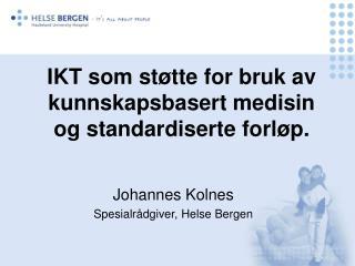 IKT som st tte for bruk av kunnskapsbasert medisin og standardiserte forl p.