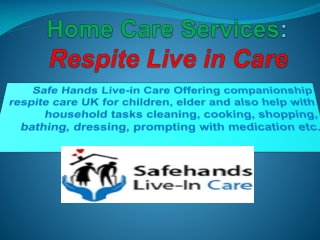 Safe Hands Home Care Services Respite Live in Care
