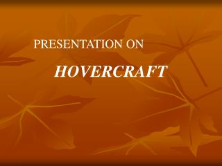 PRESENTATION ON       HOVERCRAFT