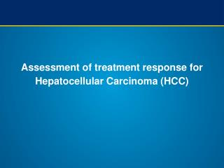 Assessment of treatment response for Hepatocellular Carcinoma HCC