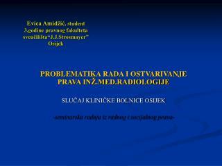 Evica Amid ic, student 3.godine pravnog fakulteta sveucili ta J.J.Strosmayer  Osijek