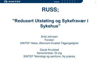 RUSS;   Redusert Utst ting og Sykefrav r i Sykehus