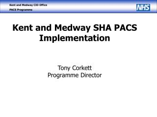 Kent and Medway SHA PACS Implementation