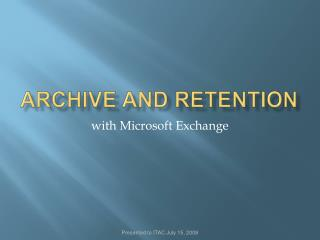 ArchivE and Retention