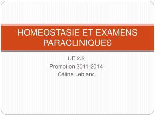 HOMEOSTASIE ET EXAMENS PARACLINIQUES
