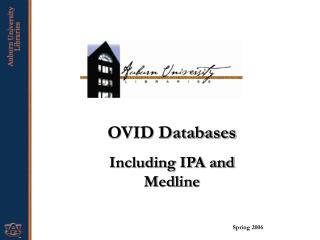 OVID Databases Including IPA and Medline  Spring 2006