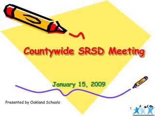 Countywide SRSD Meeting