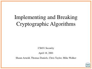 Implementing and Breaking Cryptographic Algorithms