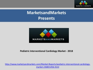 Pediatric Interventional Cardiology Market - 2018