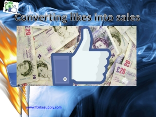Converting likes into sales