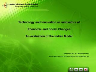 Technology and Innovation as motivators of  Economic and Social Changes  An evaluation of the Indian Model