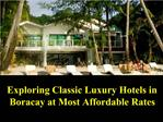 Exploring Classic Luxury Hotels in Boracay at Most Affordabl
