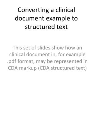 Converting a clinical document example to structured text