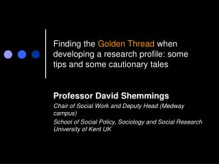 Finding the Golden Thread when developing a research profile: some tips and some cautionary tales