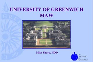 UNIVERSITY OF GREENWICH MAW