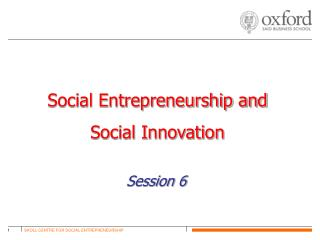 SKOLL CENTRE FOR SOCIAL ENTREPRENEURSHIP