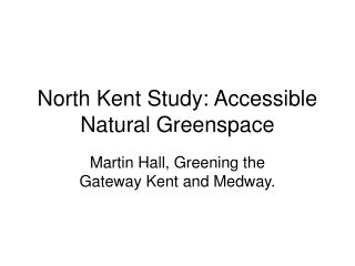 North Kent Study: Accessible Natural Greenspace