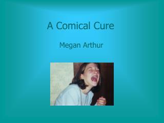 A Comical Cure