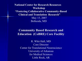National Center for Research Resources      Workshop   Fostering Collaborative Community-Based        Clinical and Trans
