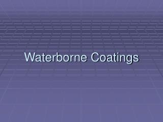 Waterborne Coatings