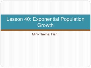 Lesson 40: Exponential Population Growth